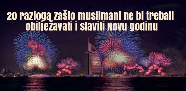 Donesi odluku na vrijeme / 20 razloga zašto muslimani ne bi trebali obilježavati i slaviti Novu godinu